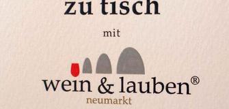 Zu Tisch mit Wein & Lauben Neumarkt