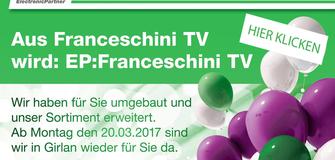 Neueröffnung EP Franceschini TV mit großer Eröffnungsfeier & tollen Eröffnungsangeboten!