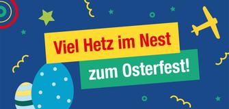 Viel Hetz im Nest zum Osterfest!